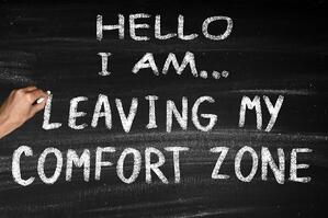 Growth lies outside your comfort zone